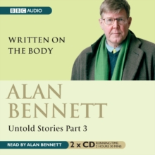 Alan Bennett, Untold Stories : Written on the Body Pt. 3, CD-Audio