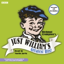 Just William's Greatest Hits : The Definitive Collection of Just William Stories, CD-Audio
