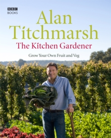 The Kitchen Gardener : Grow Your Own Fruit and Veg, Hardback