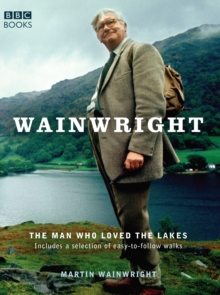 Wainwright : The Man Who Loved the Lakes, Paperback