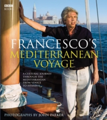 Francesco's Mediterranean Voyage : A Cultural Journey Through the Mediterranean from Venice to Istanbul, Hardback Book