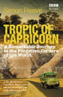 Tropic of Capricorn : Circling the World on a Southern Adventure, Paperback
