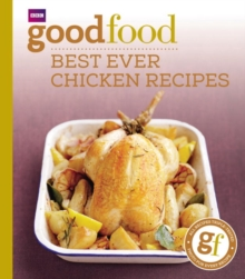 Good Food: Best Ever Chicken Recipes : Triple-tested Recipes, Paperback