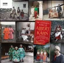 The Wonderful World of Albert Kahn : Colour Photographs from a Lost Age, Hardback Book
