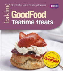 Good Food: Teatime Treats : Triple-tested Recipes, Paperback