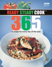 """Ready, Steady, Cook"" 365 : A Recipe for Every Day of the Year, Paperback"