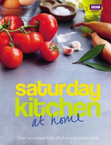 """Saturday Kitchen"" -  at Home : Over 140 Recipes from 50 of Your Favourite Chefs, Hardback"