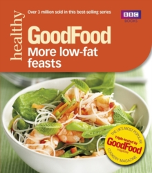 Good Food: More Low-fat Feasts : Triple-tested Recipes, Paperback Book