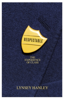 Respectable : The Experience of Class, Hardback