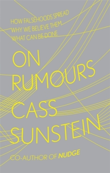 On Rumours : How Falsehoods Spread, Why We Believe Them, What Can Be Done, Hardback