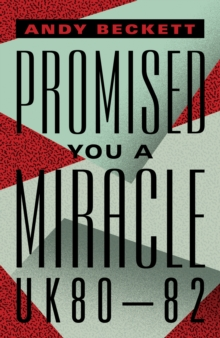 Promised You A Miracle : UK80-82, Hardback