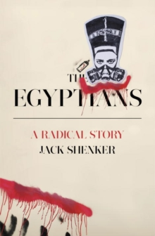 The Egyptians : A Radical Story, Paperback