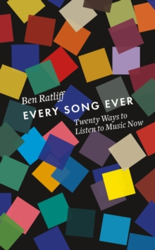 Every Song Ever : Twenty Ways to Listen to Music, Hardback