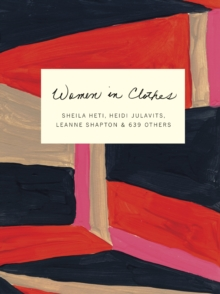 Women in Clothes : Why We Wear What We Wear, Paperback