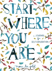 Start Where You are : A Journal for Self-Exploration, Paperback