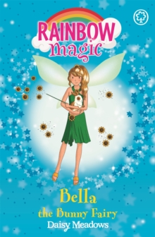Bella the Bunny Fairy : The Pet Keeper Fairies Book 2, Paperback Book