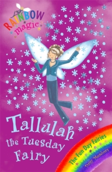 Tallulah the Tuesday Fairy : The Fun Day Fairies Book 2, Paperback