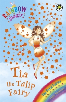 Tia the Tulip Fairy : The Petal Fairies Book 1, Paperback