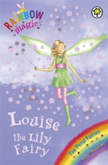 Louise the Lily Fairy : The Petal Fairies Book 3, Paperback