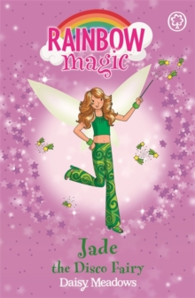 Jade the Disco Fairy : The Dance Fairies Book 2, Paperback