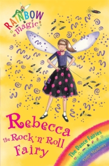 Rebecca the Rock 'n' Roll Fairy : The Dance Fairies Book 3, Paperback Book