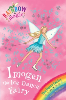 Imogen the Ice Dance Fairy : The Dance Fairies Book 7, Paperback Book