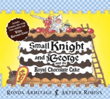 Small Knight and George and the Royal Chocolate Cake, Paperback