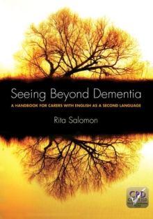 Seeing Beyond Dementia : A Handbook for Carers with English as a Second Language, Paperback