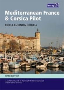 Mediterranean France and Corsica Pilot : A Guide to the French Mediterranean Coast and the Island of Corsica, Hardback