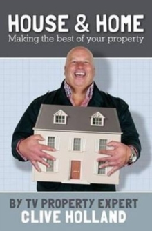 House and Home : How to Make the Best of Your Property, Hardback