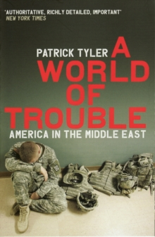 A World of Trouble : America in the Middle East, Paperback