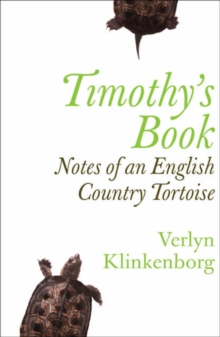 Timothy's Book : Notes of an English Country Tortoise, Paperback Book