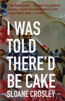 I Was Told There'd be Cake, Paperback