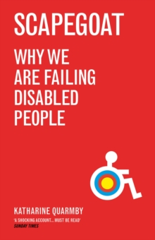 Scapegoat : Why We Are Failing Disabled People, Paperback