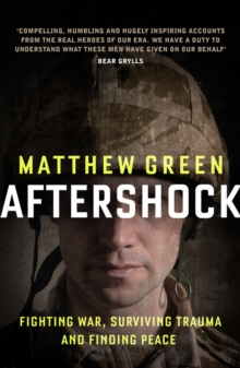Aftershock : Fighting War, Surviving Trauma, and Finding Peace, Paperback