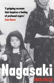 Nagasaki : The Massacre of the Innocent and the Unknowing, Paperback