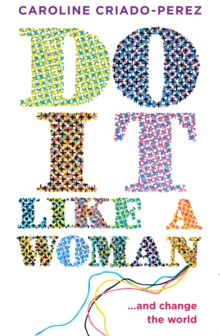 Do it Like a Woman : ... And Change the World, Paperback
