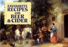 Favourite Recipes with Beer and Cider : Traditional Home-Made Drinks, Paperback