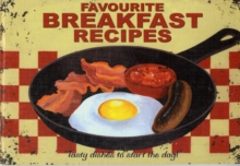 Favourite Breakfast Recipes : Tasty Dishes to Start the Day, Paperback