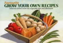 Favourite Grow Your Own Recipes, Paperback