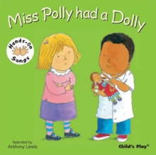 Miss Polly Had a Dolly : BSL (British Sign Language), Board book Book