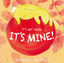 It's Not Yours, it's Mine!, Paperback Book