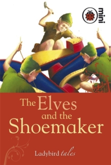 The Elves and the Shoemaker : Ladybird Tales, Hardback