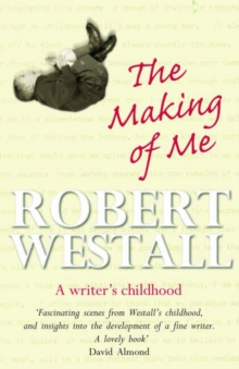 The Making of Me : A Writer's Childhood, Paperback