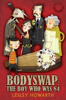 Bodyswap : The Boy Who Was 84, Paperback Book