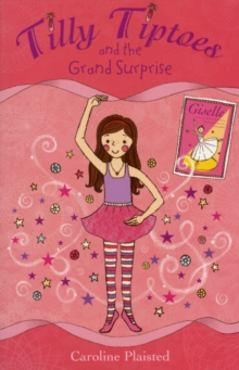 Tilly Tiptoes and the Grand Surprise, Paperback