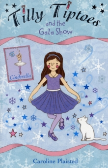 Tilly Tiptoes and the Gala Show, Paperback Book