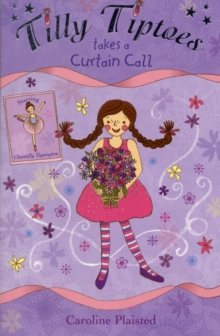 Tilly Tiptoes Takes a Curtain Call, Paperback
