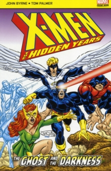X-Men: The Hidden Years : The Ghost and the Darkness, Paperback
