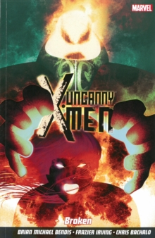 Uncanny X-Men : Broken Vol. 2, Paperback